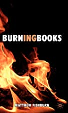 Burning Books by Matthew Fishburn
