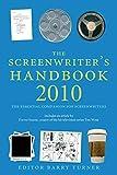 Turner, Barry: The Screenwriter's Handbook 2010: Third Edition (Screenwriter's Handbook: The Essential Companion for Screenwriters)
