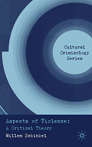 aspects-of-violence-a-critical-theory-cultural-criminology