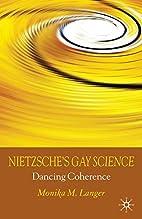 Nietzsche's Gay Science: Dancing Coherence…