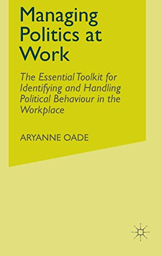 managing-politics-at-work-the-essential-toolkit-for-identifying-and-handling-political-behaviour-in-the-workplace