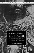 Charlemagne's Mustache: And Other Cultural…