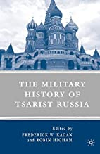 The Military History of Tsarist Russia by…