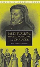 Medievalism, Multilingualism, and Chaucer…