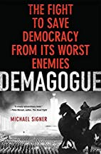 Demagogue: The Fight to Save Democracy from…