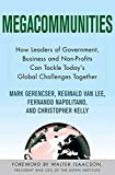 Gerencser, Mark: Megacommunities: How Leaders of Government, Business and Non-Profits Can Tackle Today's Global Challenges Together