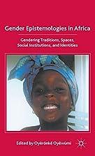 Gender Epistemologies in Africa: Gendering…