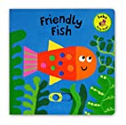 Baby Busy Books: Friendly Fish by David Sim
