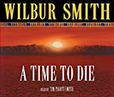 Smith, Wilbur: A Time to Die (Courtney series)