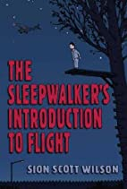 Sleepwalker's Introduction to Flight by Sion…