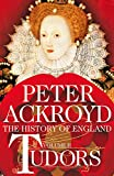 Peter Ackroyd: History of England, The -- Volume 2, The Tudors