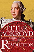 Revolution: A History of England Volume IV…
