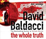 David Baldacci: The Whole Truth: Abridged, 5 CDs, Approx 6 Hours