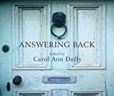 Duffy, Carol Ann: Answering Back: Living Poets Reply to the Poetry of the Past