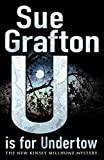 Sue grafton: U is for Undertow (A Kinsey Millhone Mystery, Book 21)
