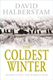 David Halberstam: The Coldest Winter: America and the Korean War