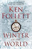 Ken Follett: Winter of the World (Century of Giants Trilogy 2)
