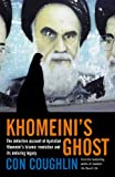 Coughlin, Con: Khomeini's Ghost: Iran Since 1979