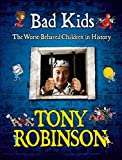 Robinson, Tony: Bad Kids