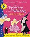 Donaldson, Julia: The Princess and the Wizard Activity Book