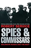 Service, Robert: Spies and Commissars: Bolshevik Russia and the West