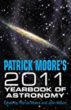 Moore, Patrick: Patrick Moore's Yearbook of Astronomy 2011
