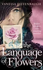 The Language of Flowers: A Novel by Vanessa…
