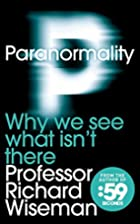 Paranormality: Why We See What Isn't There…