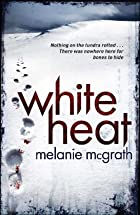 White Heat by Melanie McGrath