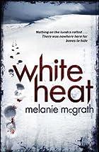 White Heat by Melanie McGrath