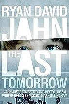 The Last Tomorrow by Ryan David Jahn