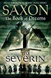 Tim Severin: Saxon: The Book of Dreams