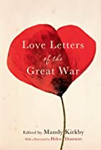 Love Letters of the Great War by Mandy…