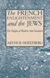 Hertzberg, Arthur: French Enlightenment and the Jews