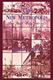 Spann, Edward: The New Metropolis: New York City, 1840-1857
