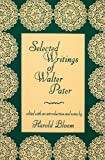 Bloom, Harold: Selected Writings of Walter Pater