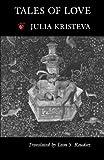Kristeva, Julia: Tales of Love (European Perspectives)