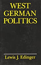 West German Politics by Lewis J. Edinger