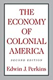 Perkins, Edwin J.: The Economy of Colonial America