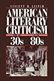 Leitch, Vincent B.: American Literary Criticism From the Thirties to the Eighties
