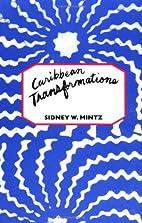 Caribbean Transformations by Sidney Mintz