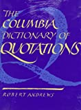 Andrews, Robert: The Columbia Dictionary of Quotations