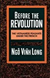 Long, Ngo Vinh: Before the Revolution: The Vietnamese Peasants Under the French