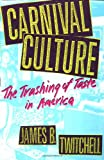 Twitchell, James B.: Carnival Culture: The Trashing of Taste in America