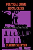 Shefter, Martin: Political Crisis Fiscal Crisis: The Collapse and Revival of New York City