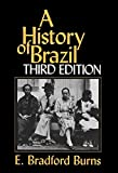E. Bradford. Burns: A History of Brazil