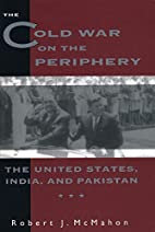 The Cold War on the Periphery by Robert J.…