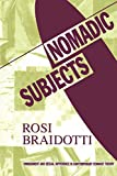 Braidotti, Rosi: Nomadic Subjects: Embodiment and Sexual Difference in Contemporary Feminist Theory