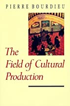The Field of Cultural Production: Essays on…
