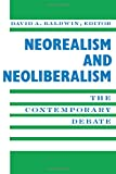 Baldwin, David A.: Neorealism and Neoliberalism: The Contemporary Debate